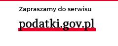Przejdź do serwisu podatki.gov.pl. Link otwiera nowe okno w innym serwisie